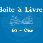 Boîte à livres – Code postal, ville – (60) Oise